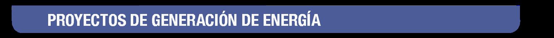 Proyectos de Generacion de Energía Renovable